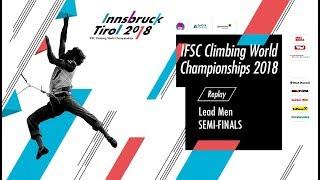 IFSC Climbing World Championships - Innsbruck 2018 - Lead - Semi-Finals - Men