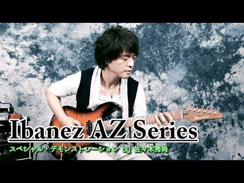 Ibanez AZ series Demonstration by Hidehisa Sasaki