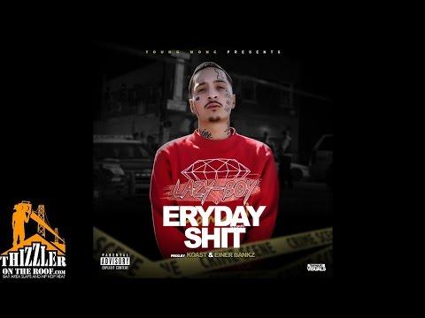 Lazy-Boy - Eryday Shit (Prod. Koast x Einer Bankz) [Thizzler.com Exclusive]