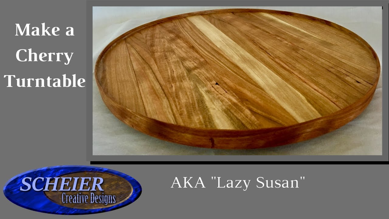 How To Make A Lazy Susan Cherry Turntable Woodworking