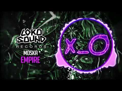 Empire (Original Mix) - Moska [LokoSound Records]