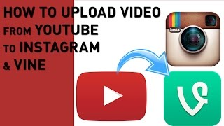 How to upload youtube video to instagram vine 2017