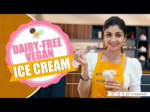 Dairy-Free Vegan Ice Cream | Shilpa Shetty Kundra | Healthy Recipes | The Art of Loving Food