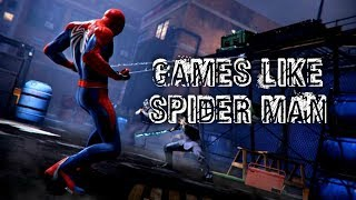 Games Like Spiderman for PS4, PC and more