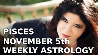 Pisces Weekly Horoscope 5th November 2018