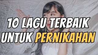 Gambar cover 10 LAGU TERBAIK PERNIKAHAN!! (10 BEST SONGS TO HEAR ON YOUR WEDDING DAY) | #DebsRecommendation