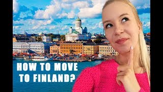 HOW TO MOVE TO FINLAND PART 2
