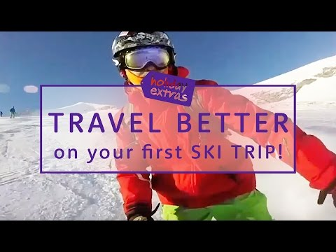 Travel Better on your First Ski Trip ❄️⛷🙌🏻 | Travel Better with Holiday Extras!