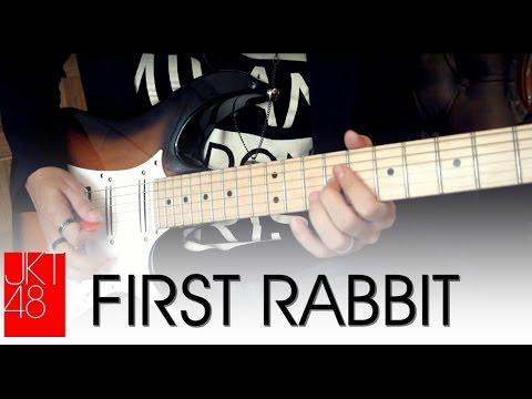 AKB48/JKT48  - First Rabbit (Guitar Cover)