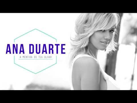 Ana Duarte - A mentira do teu olhar