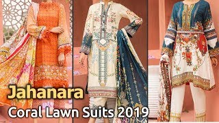 Latest Collection of JAHANARA (CORAL) Lawn Dresses 2019 | Pakistani Summer Lawn Suits Designs