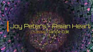 Joy Peters - Asian Heart (Classic Dance Edit)✔️