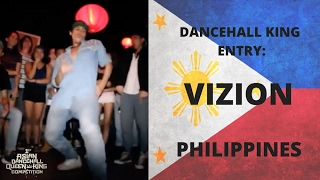 Dancehall King Contestant ▶ VIZION [PHILIPPINES] - 1st Asian Dancehall Q&K Competition 2017