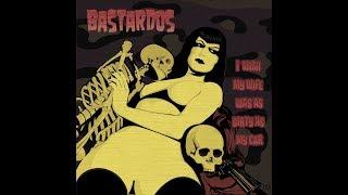 Bastardos - I Wish My Wife Was As Dirty As My Car (Full Album)