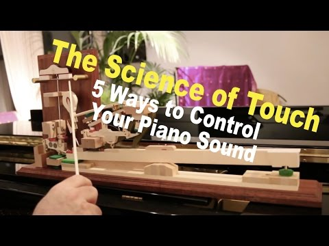 The Science of Touch - 5 Ways to Control Your Piano Sound w/
