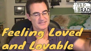 Feeling Loved and Lovable - Tapping with Brad Yates