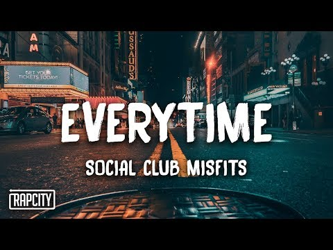 Social Club Misfits - Everytime (Lyrics) Mp3