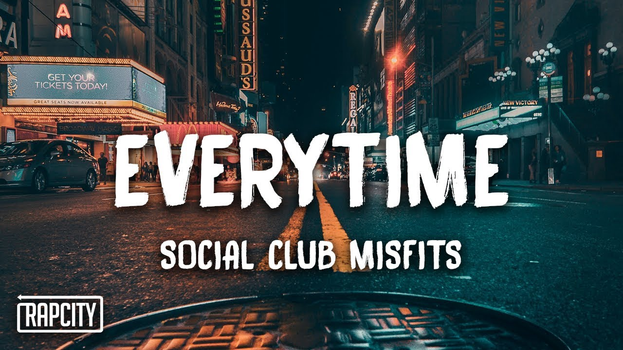 Social Club Misfits - Everytime (Lyrics)