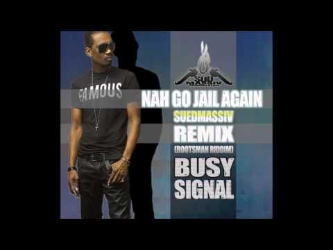 Busy Signal - Nah go a Jail again (SuedMassiv REMIX)