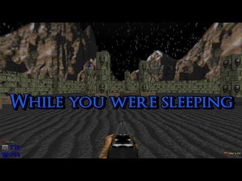 While You Were Sleeping | DOOM WAD