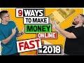How to Make Money Online FAST 💸 LEGIT + EASY + 2018 (9 REAL METHODS)