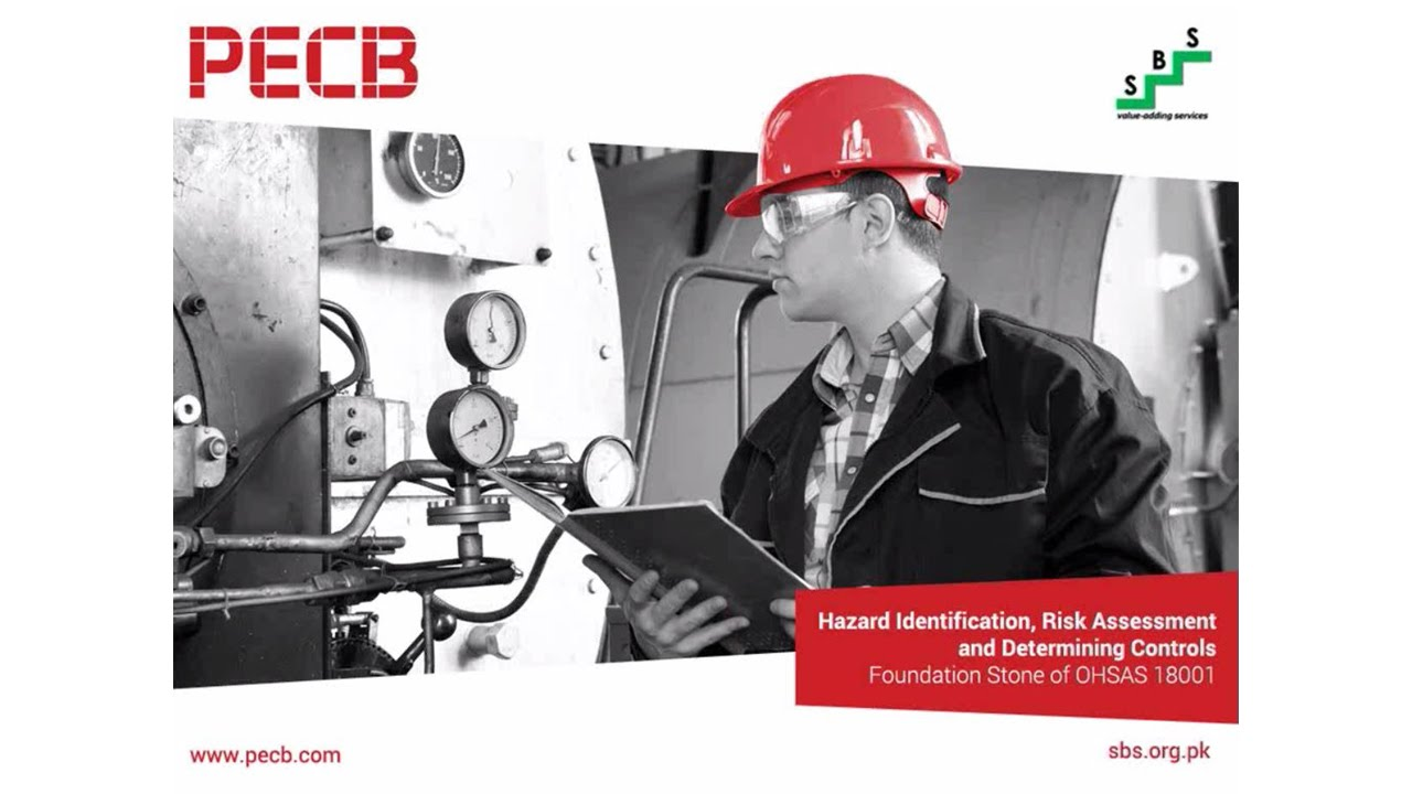 Hazard Identification, Risk Assessment and Determining Controls – Foundation Stone of OHSAS 18001
