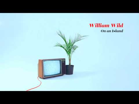William Wild - On an Island (Audio)
