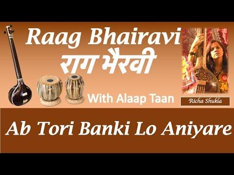 Raag Bhairavi Bandish - Ab tori Banki Lo Aniyare With Alaap and Taan