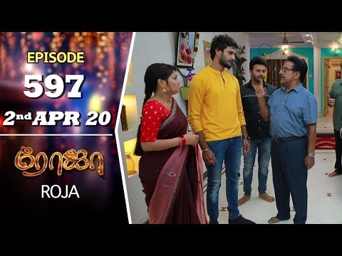 ROJA Serial | Episode 597 | 2nd Apr 2020 | Priyanka | SibbuSuryan | SunTV Serial |Saregama TVShows