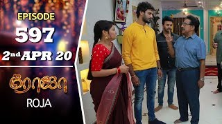 ROJA Serial | Episode 597 | 2nd Apr 2020 | Priyanka | SibbuSuryan | SunTV Serial |Saregama TVShows