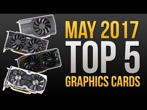 Top 5 BEST GPUs | Best Price to Performance! | May 2017