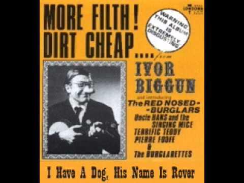 Ivor Biggun - I Have a Dog, His Name Is Rover