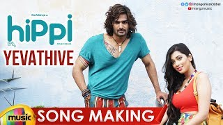 yevathive-song-making-hippi-telugu-movie-kartikeya-digangana-nivas-k-prasanna-mango-music