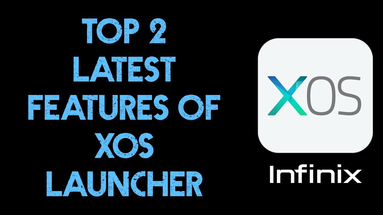 Top 2 Best Features of XOS Launcher After Latest Update | InfinixTips | A U  R | 2018