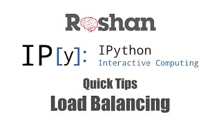 Load Balancing - IPython Parallel Computing #1