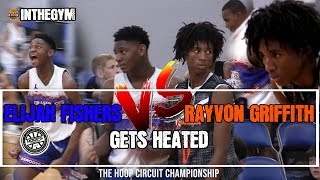 Elijah Fisher vs  Rayvon Griffith (Part 2) Meet up in The Hoop Circuit Finals | THINGS GET HEATED