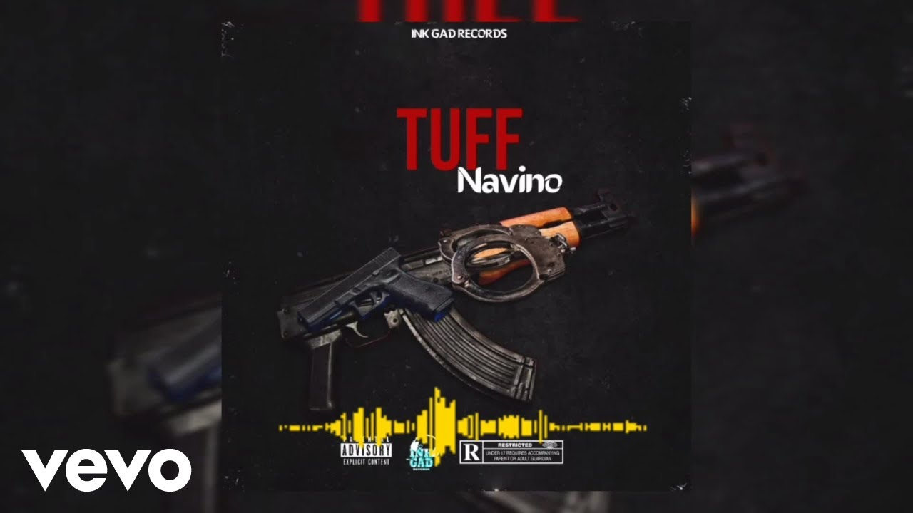 DOWNLOAD Navino, Ink Gad – Tuff (Official Audio) Mp3 song
