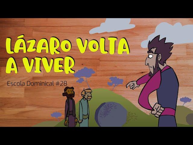 Lázaro volta a viver (Escola Dominical #28)