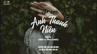 ANH THANH NIÊN - HuyR ( Shin ft. Pino Remix ) | Nhạc Trẻ EDM TikTok Gây Nghiện Hay Nhất 2020