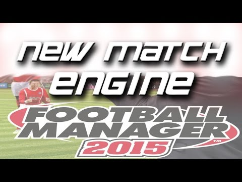 Football Manager 2015: MATCH ENGINE in 4 minutes!