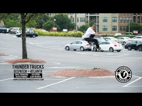 Thunder Trucks : Dispatch - Atlanta