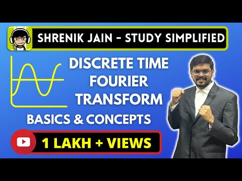(DTFT)Discrete Time Fourier Transform-  (BASICS And CONCEPTS)