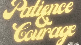 Patience & Courage // Starting Strong Campaign
