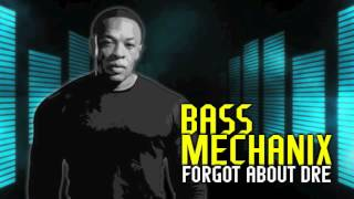 Forgot About Dre ★ Bass Mechanix Remix ★ Trap Music 2012