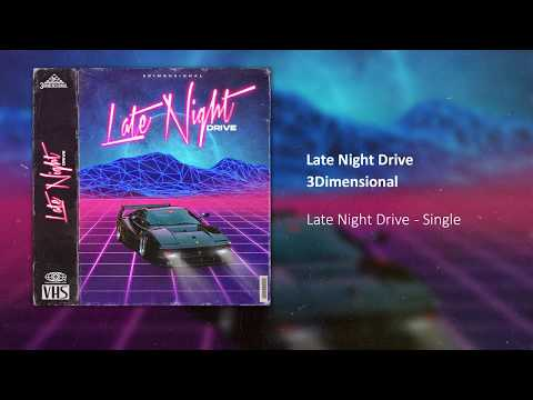3Dimensional - Late Night Drive (Official Audio)