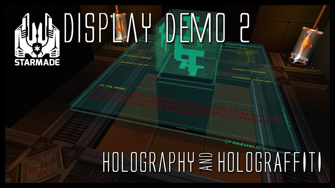 StarMade: Display Demo 2, Holography & Holograffiti