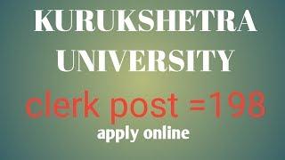 KURUKSHETRA UNIVERSITY RECRUITMENT 2019|198 clerk post | apply online|