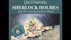 Die Originale (NEU)   Folge 6: Sherlock Holmes und die verschwundene Braut (Komplettes Hörbuch)