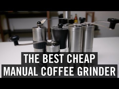 The Best Cheap Manual Coffee Grinder