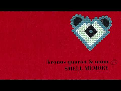 Kronos Quartet & múm: Smell Memory Mp3